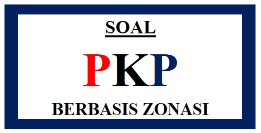 Contoh Soal Postest PKP Berbasis Zonasi Saat Ini