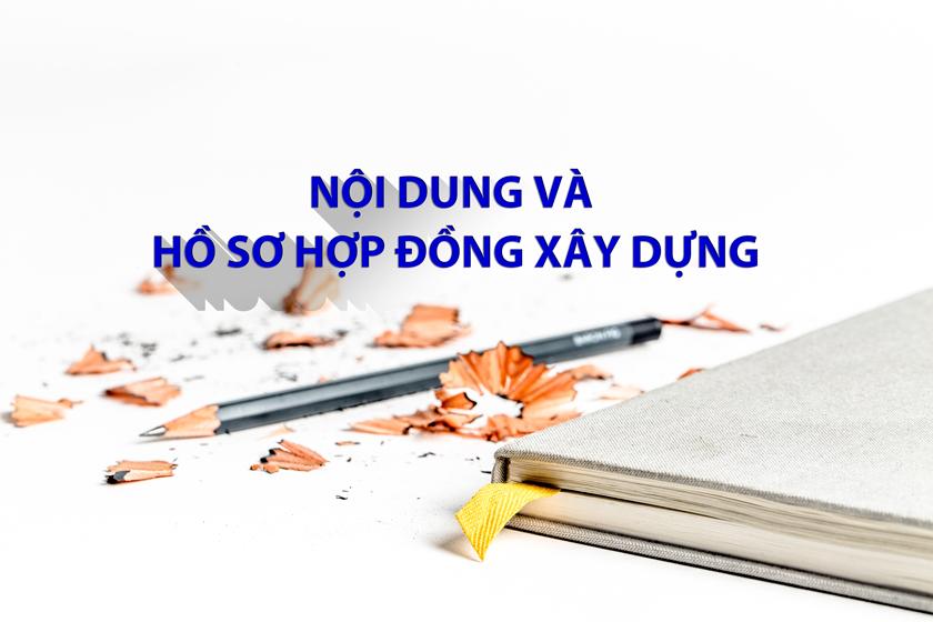 Nội dung và hồ sơ hợp đồng xây dựng