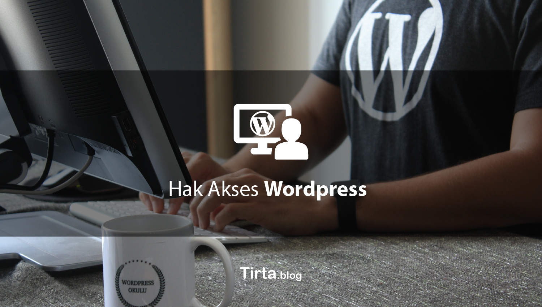 Hak Akses pada Wordpress