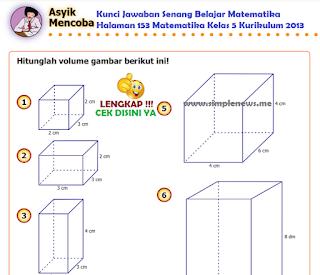 Kunci Jawaban Senang Belajar Matematika Halaman 153 Matematika Kelas 5 Kurikulum 2013 www.simplenews.me