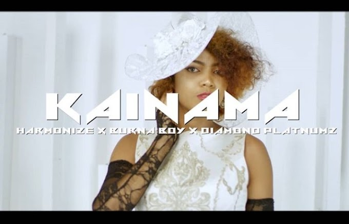 Video : Harmonize ft Burna Boy & Diamond Platinum - Kainama | Download