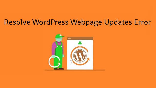 Resolve WordPress webpage updates error