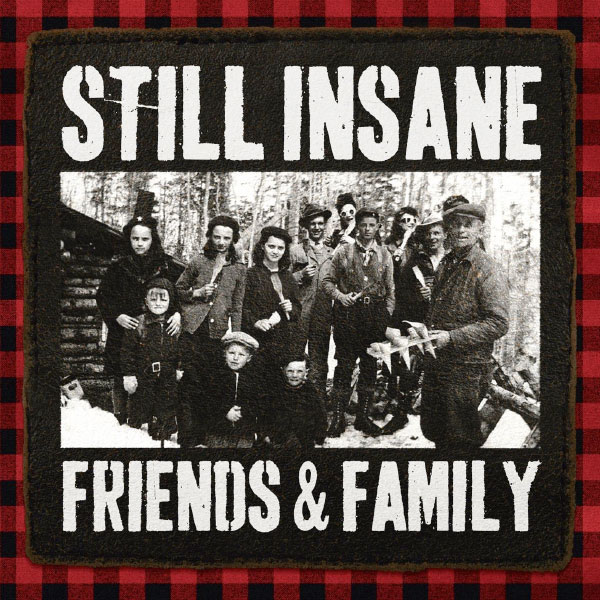 "Still Insane release video for ""Friends & Family"""