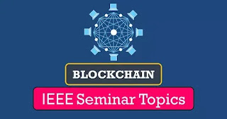 Blockchain Topics IEEE