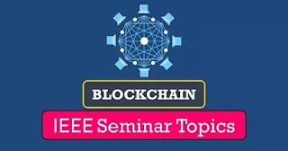 Blockchain Topics IEEE