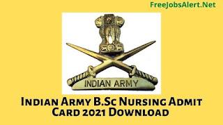 Indian Army B.Sc Nursing Admit Card 2021 Download