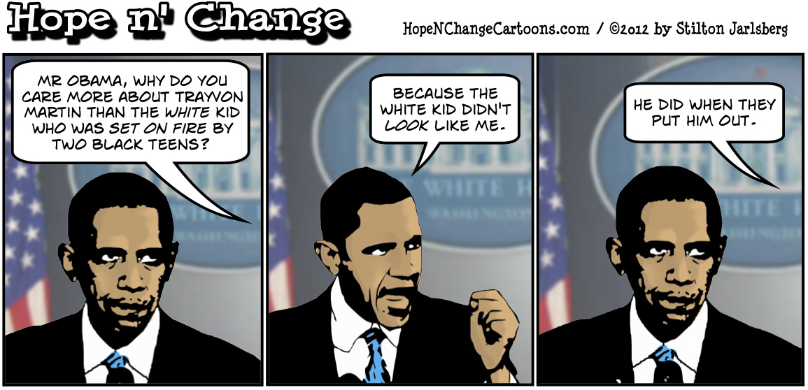Barack Obama judges Trayvon Martin by the color of his skin, hopenchange, hope n' change, hope and change, stilton jarlsberg, tea party, political cartoon