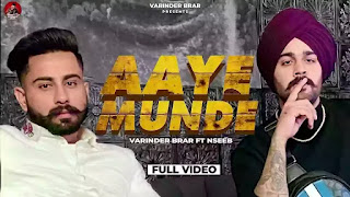 Checkout new song Aaye Munde lyrics penned and sung by Varinder Brar & Nseeb