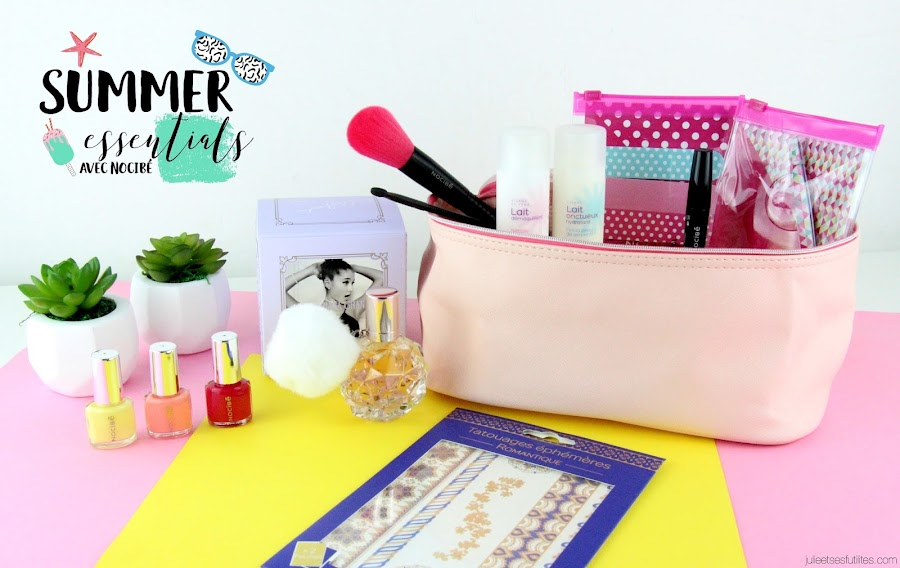 Summer essentials avec Nocibé ! julieetsesfutilites.com