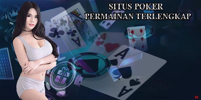 Situs Poker Permainan Terlengkap Online (24 Jam)