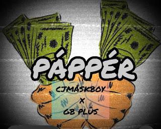 MUSIC+VIDEO: CJ Maskboy Ft GB Plus – Papper