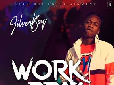 DOWNLOAD MP3: Silverboy - Work And Pray
