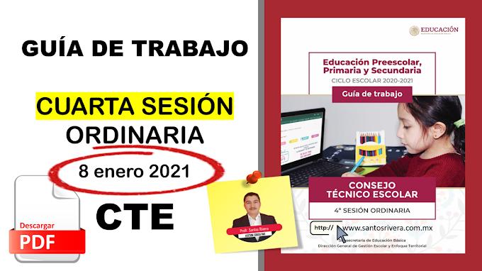 Guía de Trabajo de la Cuarta Sesión Ordinaria del Consejo Técnico Escolar (8 enero 2021)