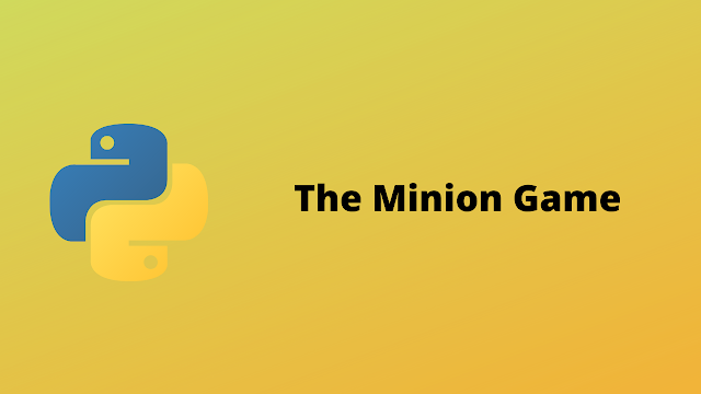 HackerRank The Minion Game solution in python