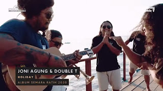 Lirik Lagu Holiday - Joni Agung & Double T Band