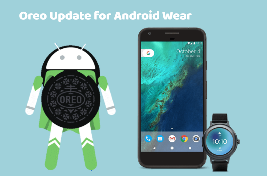 Android Wear Smartwatches Also Get The Oreo Update ...