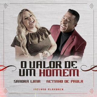 Baixar Música Gospel O Valor De Um Homem - Sandra Lima Part. Netinho De Paula Mp3