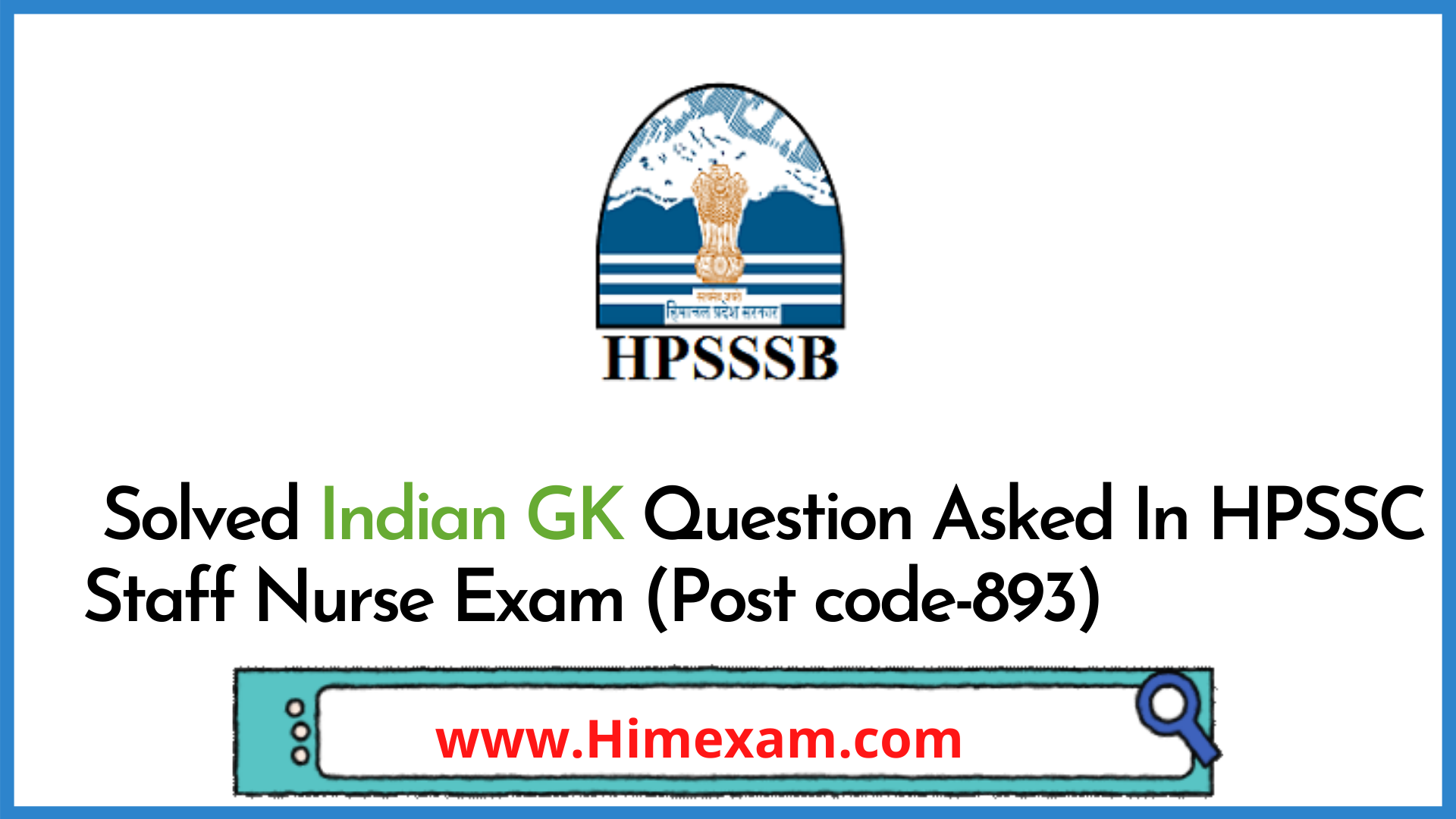 Solved Indian GK Question Asked In HPSSC Staff Nurse Exam (Post code-893)