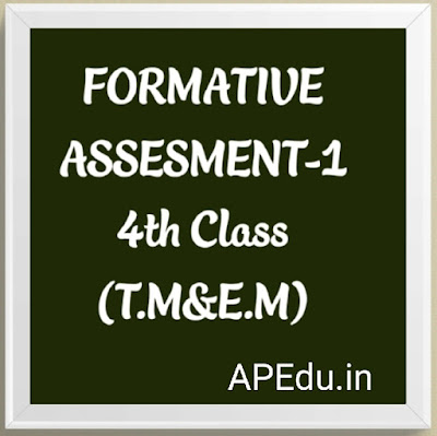FORMATIVE ASSESMENT-1  4th Class All Subjects (T.M&E.M)