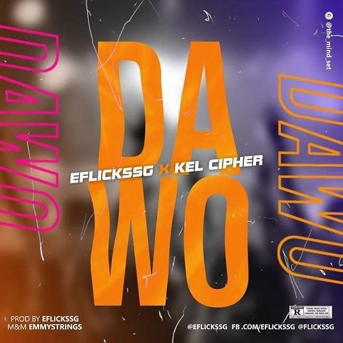 "Eflicks Ft. Kel Cypha – ""Dawo"""