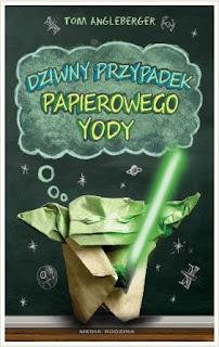 """""""Dziwny przypadek papierowego Yody"""" Tom Angleberger - recenzja"""