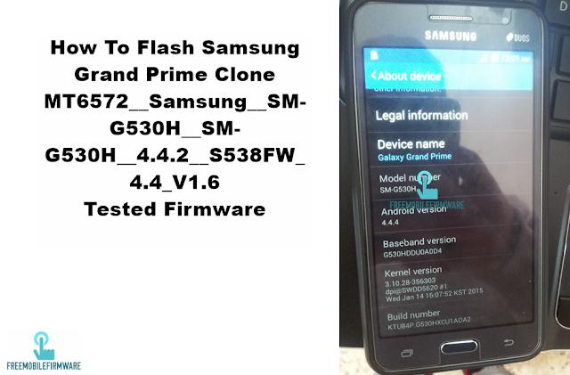 How To Flash Samsung Grand Prime Clone MT6572__Samsung__SM-G530H__SM-G530H__4.4.2__S538FW_4.4_V1.6