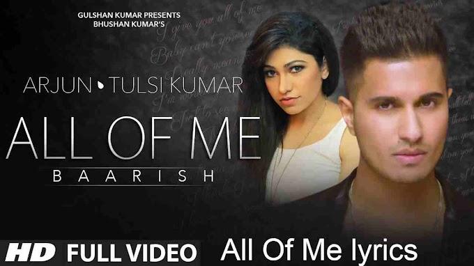All Of Me lyrics  Arjun Ft. Tulsi Kumar | John land