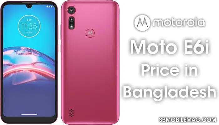 Motorola Moto E6i, Motorola Moto E6i Price, Motorola Moto E6i Price in Bangladesh