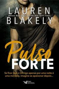Resenha #471: Pulso Forte - Lauren Blakely (Faro Editorial)