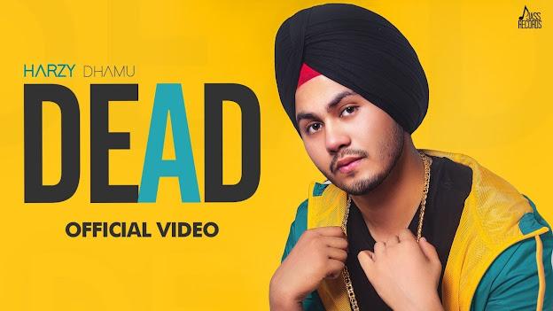 Dead Song Lyrics- Harzy Dhamu - Kavvy Riyaaz   Latest Punjabi Song Lyrics Planet