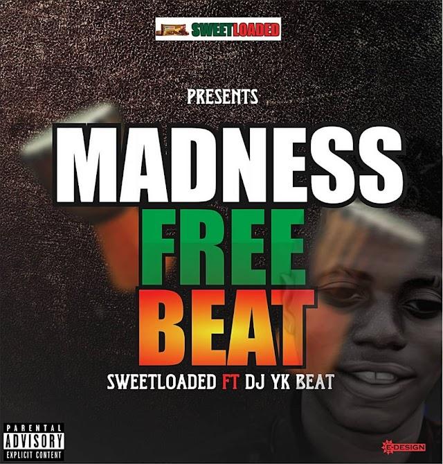 [FreeBeat] Sweetloaded – Mad Beat Ft DJ Yk Beat