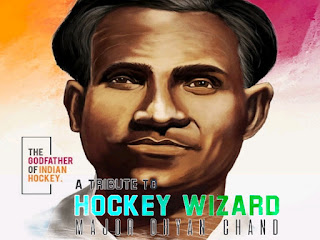A TRIBUTE TO HOCKEY WIZARD MAJOR DHYAN CHAND