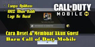 Cara Reset dan Membuat Akun Guest Baru di Game Call of Duty Mobile Garena