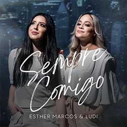 Sempre Comigo - Esther Marcos, Ludi