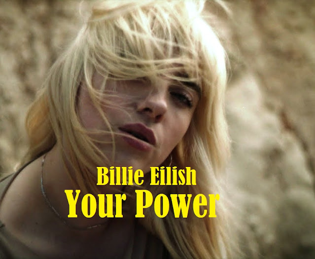Lirik lagu Billie Eilish Your Power dan Terjemahan