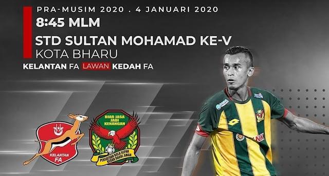 Live Streaming Kelantan vs Kedah 4.1.2020 Friendly Match