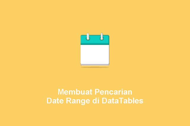 Membuat Pencarian Date Range di Datatables