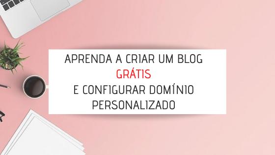 Como criar um blog e configurar domínio próprio no Blogger