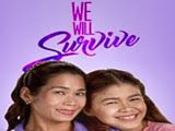 We Will Survive May 2, 2016