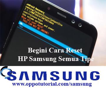 Begini Cara Reset HP Samsung Semua Tipe