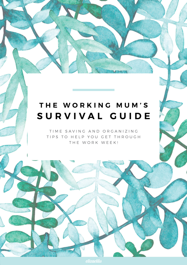 The Working Mum's Survival Guide - Time saving and organizing tips to help you get through the work week! // Eliza Ellis