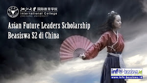 Beasiswa S2 di China: Asian Future Leaders Scholarship Program
