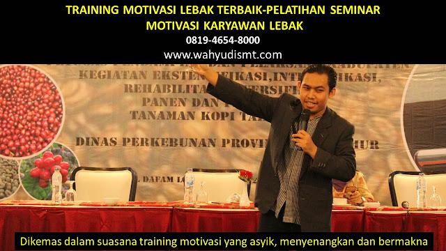 TRAINING MOTIVASI LEBAK - TRAINING MOTIVASI KARYAWAN LEBAK - PELATIHAN MOTIVASI LEBAK – SEMINAR MOTIVASI LEBAK