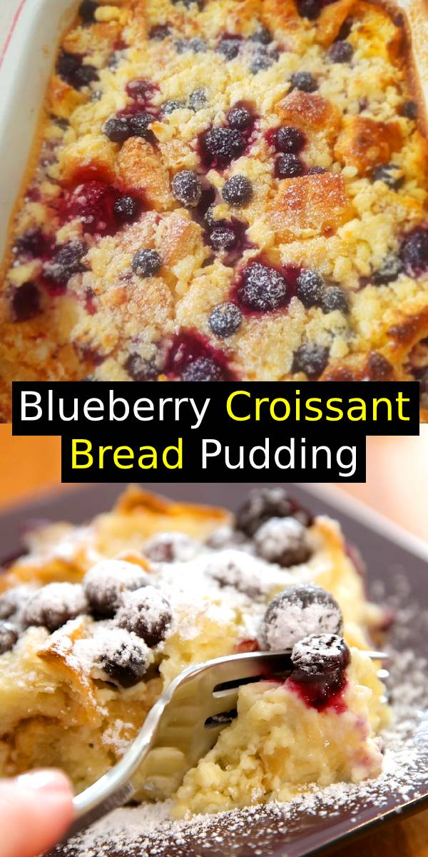 Blueberry Croissant Bread Pudding is delicious comfort food to make for breakfast, brunch or a party. It only takes a few simple ingredients and 10 minutes to prepare before baking. A great way to use up leftover croissants! Serve warm out of the oven #blueberry #breakfast #pudding #bread #brunch