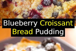 Blueberry Croissant Bread Pudding Recipe #blueberry #breakfast #pudding #bread #brunch