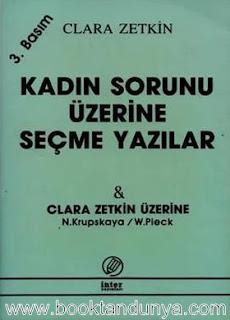Clara Zetkin - Kadın Sorunu Üzerine Seçme Yazılar