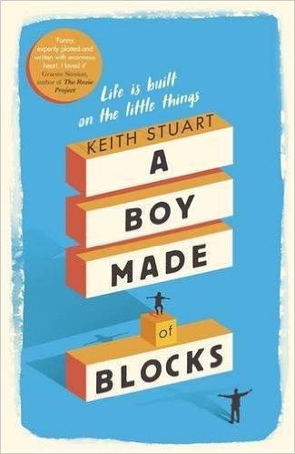 A Boy Made of Blocks Keith Stuart