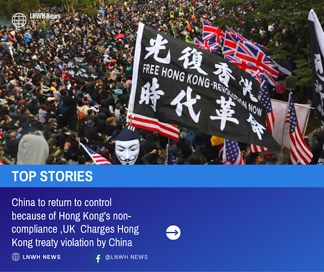 China to return to control because of Hong Kong's non-compliance ,UK  Charges Hong Kong treaty violation by China