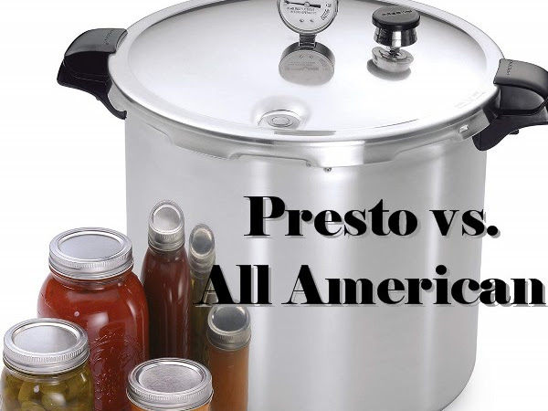 Choosing a Pressure Canner: Presto vs. All American (with Video)