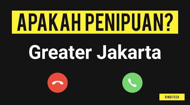 Telepon dari Greater Jakarta apakah penipuan? Berikut penelusuran kami